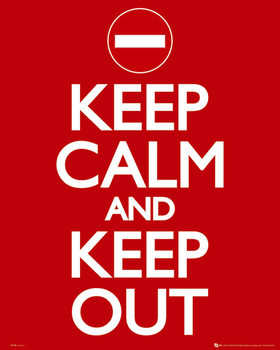 Keep Calm Keep Out Poster, Art Print
