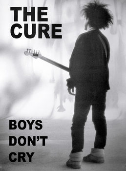 the Cure - boys dont cry Poster