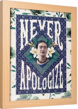 Frida Kahlo - Never Apologize Poster Emoldurado