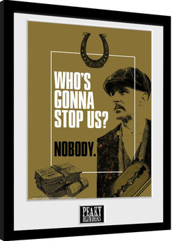 Peaky Blinders - Who's Gonna Stop Us Poster Emoldurado