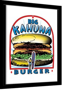 PULP FICTION - big kahuna burger Poster Emoldurado