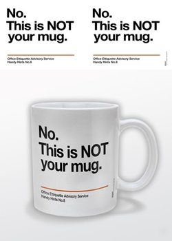 Not Your Mug Tasse