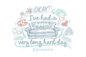 Tela Friends - I've had a very long, hard day