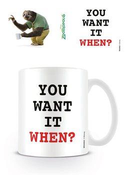 Mug Zootropolis - You Want it When