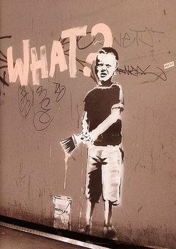 Banksy street art - what? graffiti Affiche
