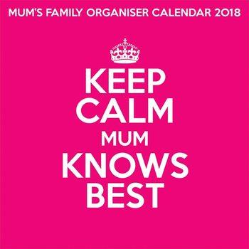 Calendário 2018 Keep Calm Mum Knows Best