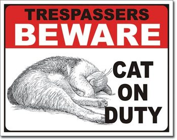 Cat on Duty Metal Sign