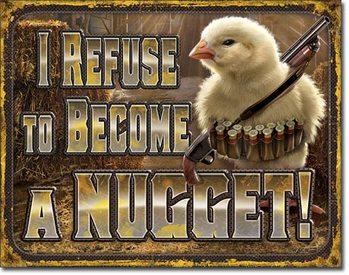 Chicken Nugget Refusal Metal Sign