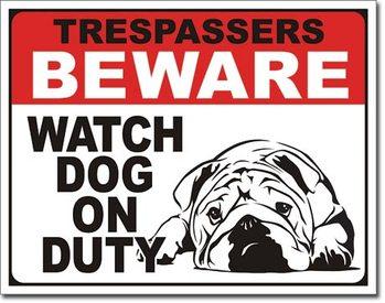 Dog on Duty Metal Sign