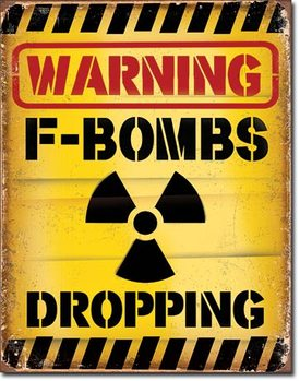 F-Bombs Dropping Metal Sign