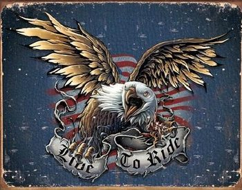 LIVE TO RIDE - eagle Metal Sign
