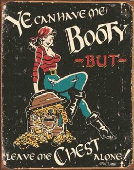 MOORE - Me Booty Metal Sign