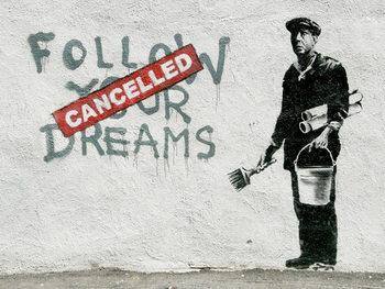 Banksy Street Art - Follow Your Dreams Poster, Art Print