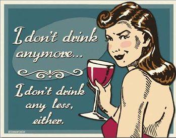 SCHONBERG - Don't Drink Anymore Plaque métal décorée