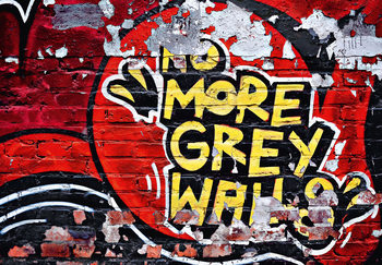NO MORE GREY WALLS Wallpaper Mural