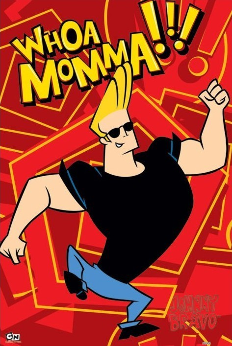 JOHNNY BRAVO - whoa momma Affiche