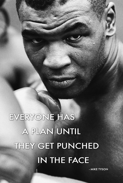 Mike Tyson - Every one has a plan until they Affiche