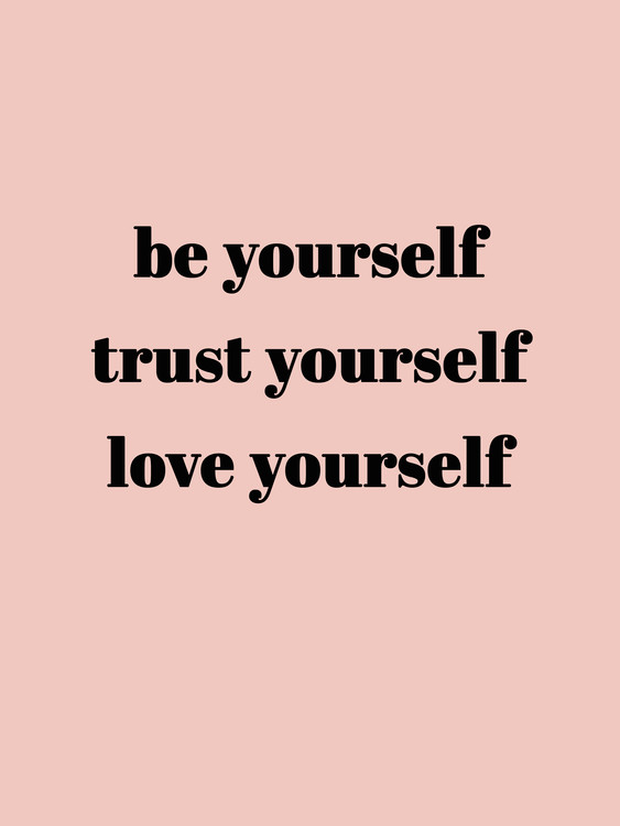 Illustration Be yourself trust yourself love yourself