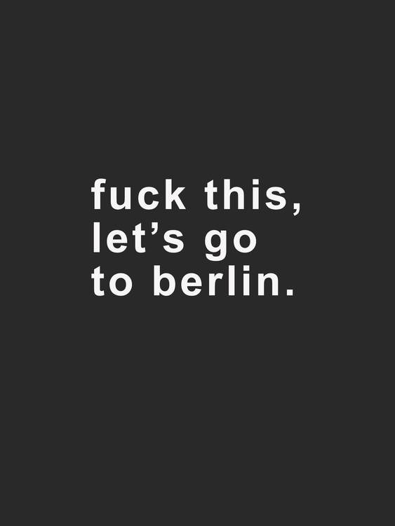 Illustration fuck this lets go to berlin