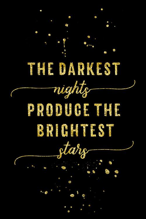 Arte Fotográfica The Darkest Nights Produce The Brightest Stars | Gold