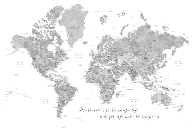 Map We travel not to escape life, gray world map with cities