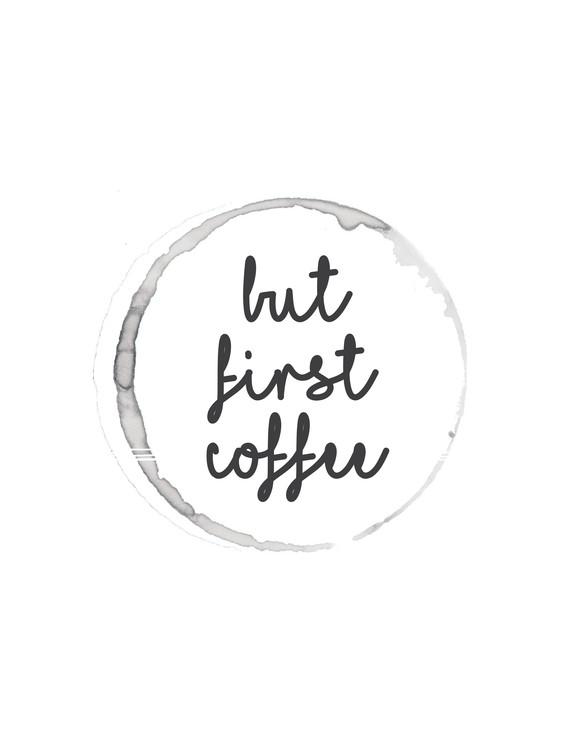 Arte Fotográfica Exclusiva butfirstcoffee5