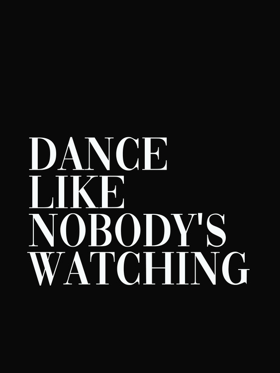 Arte Fotográfica Exclusiva dance like nobodys watching