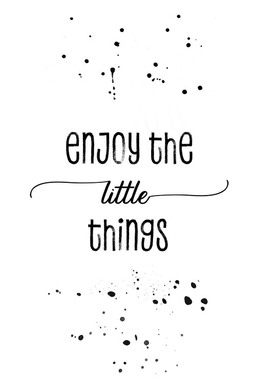 Arte Fotográfica Exclusiva Enjoy the little things