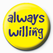ALWAYS WILLING Badge