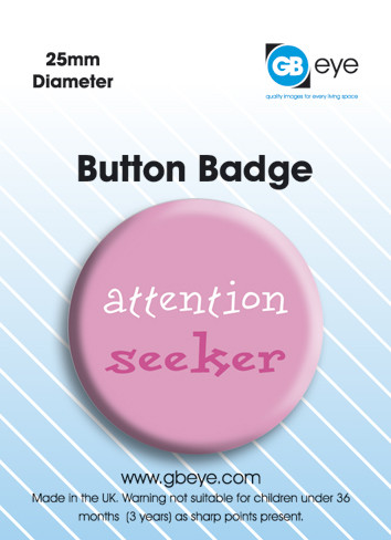 Attention seeker Badge