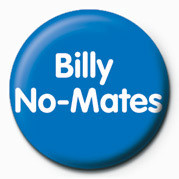 Billy No-Mates Badges