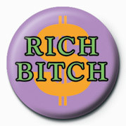 BITCH - RICH BITCH Badge