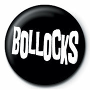 BOLLOCKS Badge