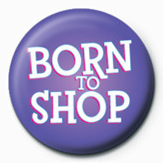 Born to shop Badge
