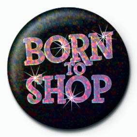 BORN TO SHOP Badges