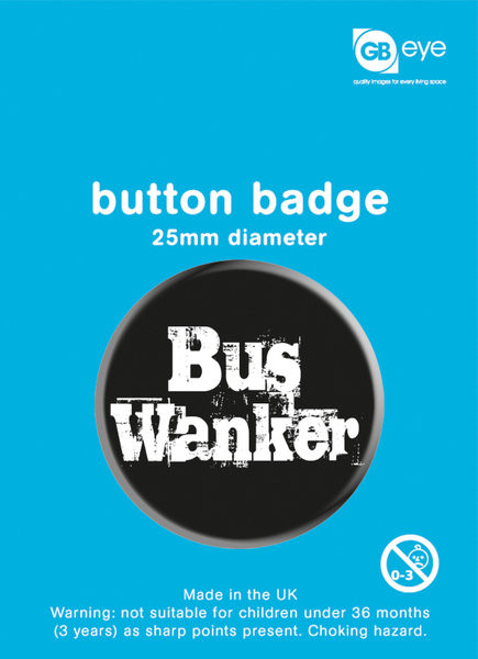 Bus Wanker Badge