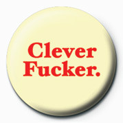 CLEVER FUCKER Badges