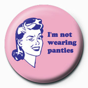 D&G (Not Wearing Panties) Badges