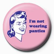D&G (Not Wearing Panties) Badge