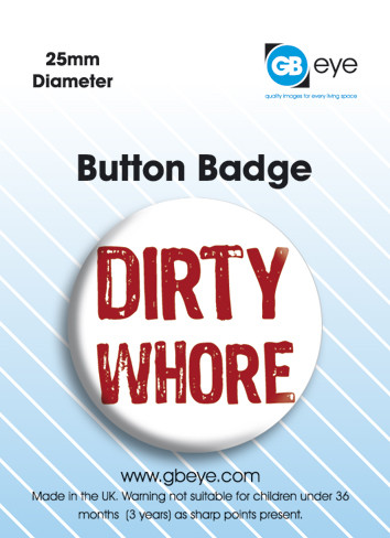 Dirty Whore Badges