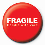FRAGILE - handle with care Badges