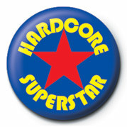 HARDCORE SUPERSTAR Badges