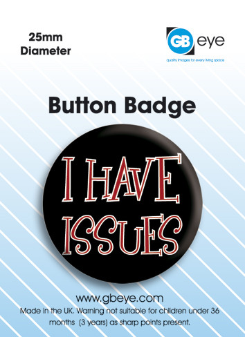 I have issues Badge