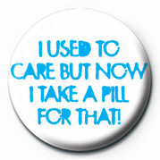 I USED TO CARE, BUT NOW I Badge