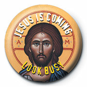 JESUS IS COMING, LOOK BUSY Badge