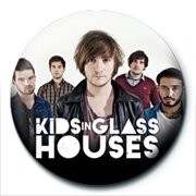 KIDS IN GLASS HOUSES - band Badges