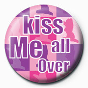 KISS ME ALL OVER Badges