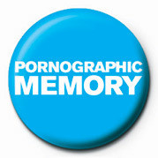 PORNOGRAPHIC MEMORY Badge