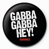 RAMONES - Gabba Gabba Badge