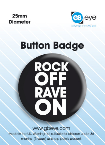 Rock On Rave Off Badges